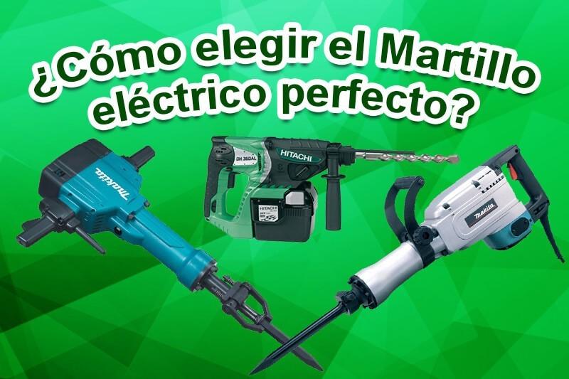 Como elegir el martillo eléctrico perfecto